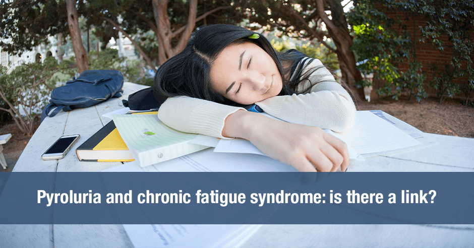 pyroluria and chronic fatigue