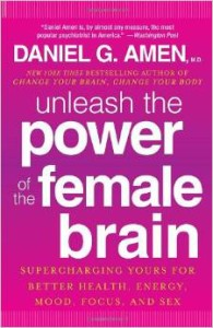 daniel amen unleash the power of the female brain