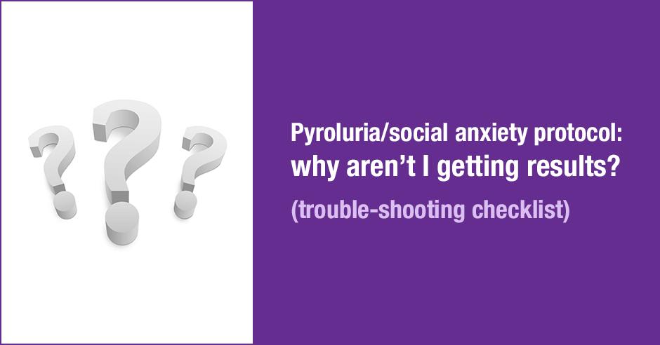 pyroluria social anxiety protocol