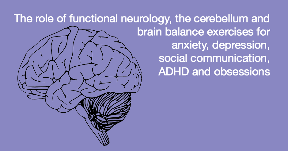 The role of functional neurology, the cerebellum and brain