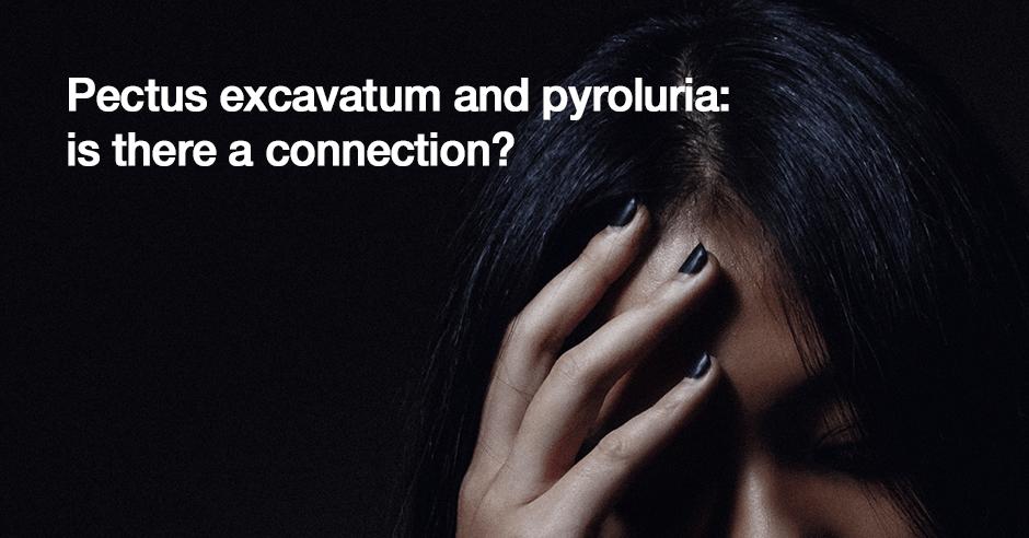 Pectus excavatum and pyroluria